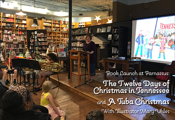 Book Launch at Parnassus for A Tuba Christmas and The Twelve Days of Christmas in Tennessee, with illustrator Mary Uhles