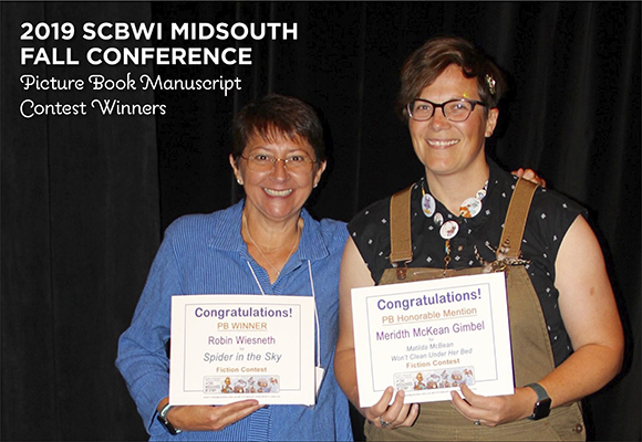 2019 Manuscript Contest winners in the Picture Book category are: Winner: Robin Wiesneth, Spider in the Sky Honorable Mention: Meridth Gimbel, Matilda McBean Won't Clean Under Her Bed