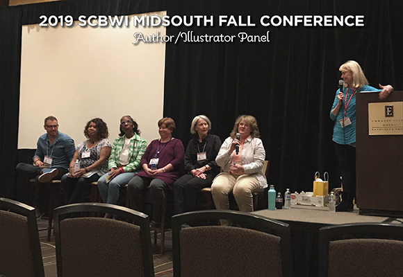 Participating in the Author/Illustrator Panel at 2019 SCBWI Midsouth conference were (L to R) Dave Connis, Rita Lorraine Hubbard, Alice Faye Duncan, Mary Reaves Uhles, Patsi Trollinger, and Lynda Mullaly Hunt. Susan Eaddy was the moderator.